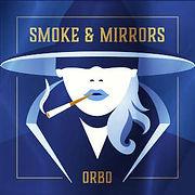 ORBO-SmokEtMirrors.jpg