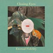 CLOSINGeyes-EternalFidelity.jpg
