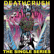 DEATHCRUSH-TheSingleSeries.jpg