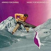 AIMINGforEnrike-MusicForWorkingOut.jpg