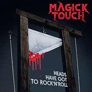 MAGICKtouch-HeadsHaveGotToRockNRoll.jpg