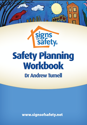 Signs of Safety: Safety Planning Workbook