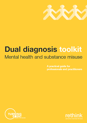 Dual Diagnosis Toolkit: Mental Health and Substance Misuse