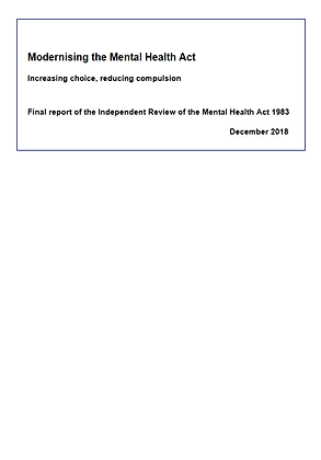 Modernising The Mental Health Act: Increasing Choice, Reducing Compulsion