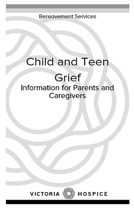 Child And Teen Grief: Information for Parents and Caregivers