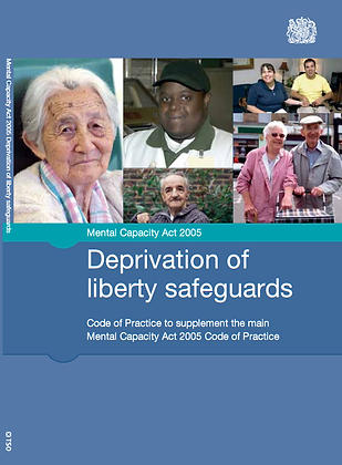 Deprivation of Liberty Safeguards (DoLS): Code of Practice