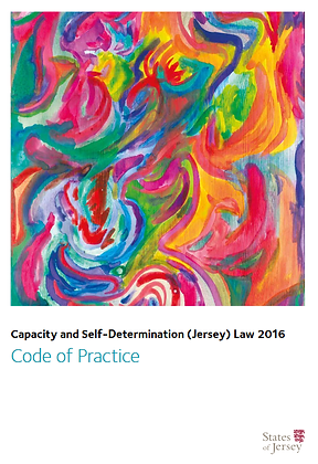 Capacity and Self-Determination (Jersey) Law 2016: Code of Practice