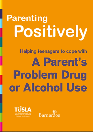 Parenting Positively: Helping Teenages to Cope with Parental Drugs or Alchol use