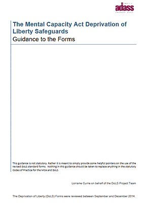 The Mental Capacity Act Deprivation of Liberty Safeguards: Guidance To The Forms