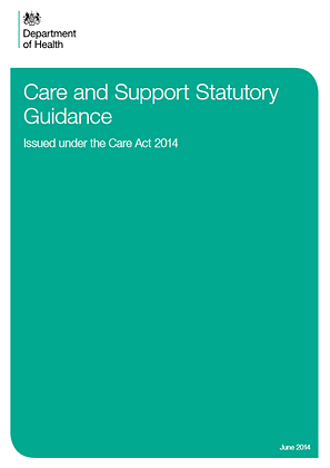 Care and Support Statutory Guidance: Issued under the Care Act 2014