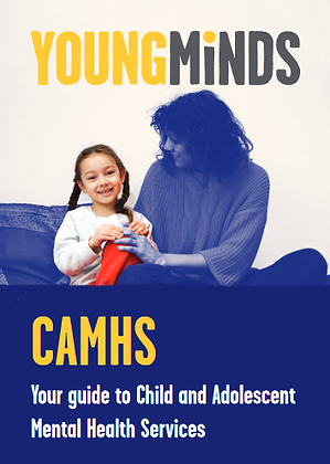 Young Minds: CAMHS - Your Guide to Children & Adolescent Mental Health Services