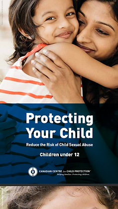 Protecting Your Child: Reduce the Risk of Child Sexual Abuse