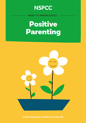 NSPCC Positive Parenting: Every Childhood is Worth Fighting For
