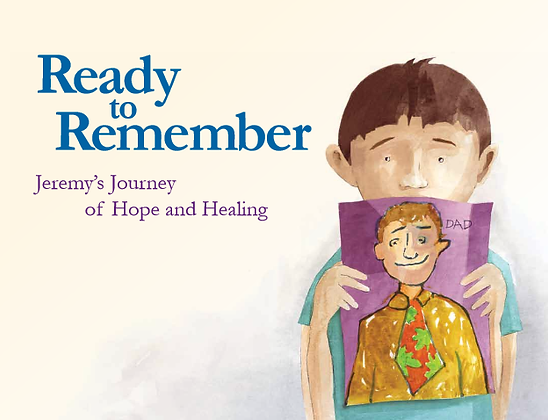 Ready To Remember: Jeremy's Journey of Hope and Healing