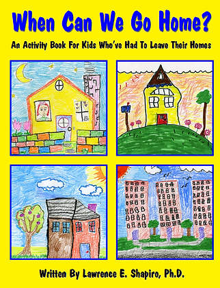 When Can We Go Home? An Activity Book For Kids Who've Had To Leave Their Homes