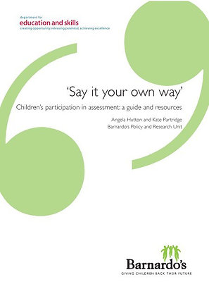 'Say It Your Own Way' Children's Participation in Assessment: A Guide