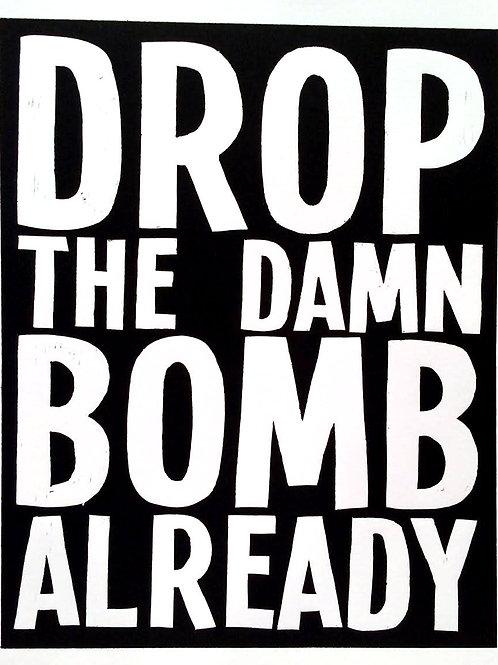 Drop The Damn Bomb