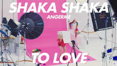 SHAKA SHAKA TO LOVE / アンジュルム