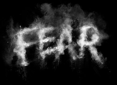 Fear:  The Illusion Destroyer?