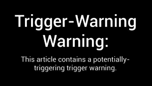 Trigger Warning!:  Trigger Warnings Make No Difference
