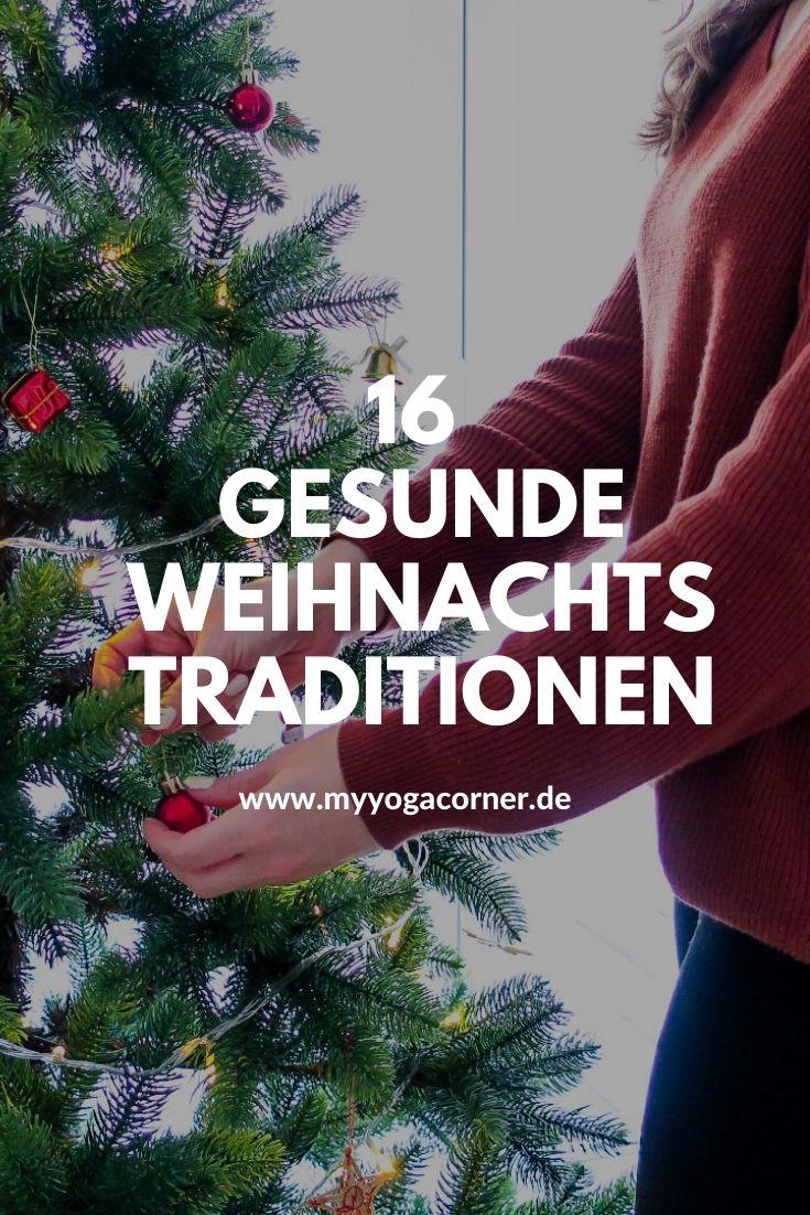 16  gesunde Weihnachtstraditionen #myyogacorner #weihnachten #gesundetradition #gesundeweihnachten #veganeweihnachten