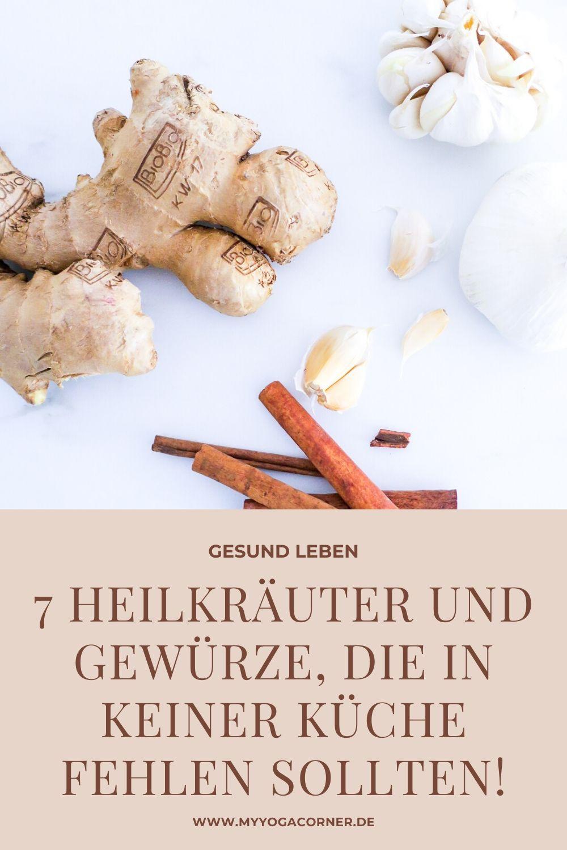 7 Heilkräuter und Gewürze für die Küche #spices #garlic #cinnamon #healing #vital #gesund #rezept #küche #kitchen #staples #basics