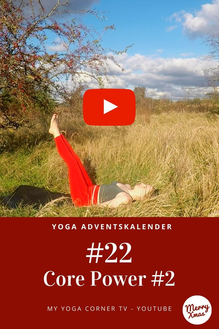 Yoga Türchen Nr. 22 Core Power #2 - my yoga corner Adventskalender #yoga #adventskalender #yogavideo #pose #asana #core #anfänger #power #easy #fitness #fit #healthy #workout #entspannt #yogini #leicht #bauchmuskeln