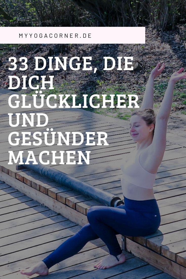 33 Tipps, die dich glücklicher und gesünder machen #glücklich #gesund #tipps #veränderung #vorsätze #change #mindset #healthy #happy #habits #gewohnheiten #gesund