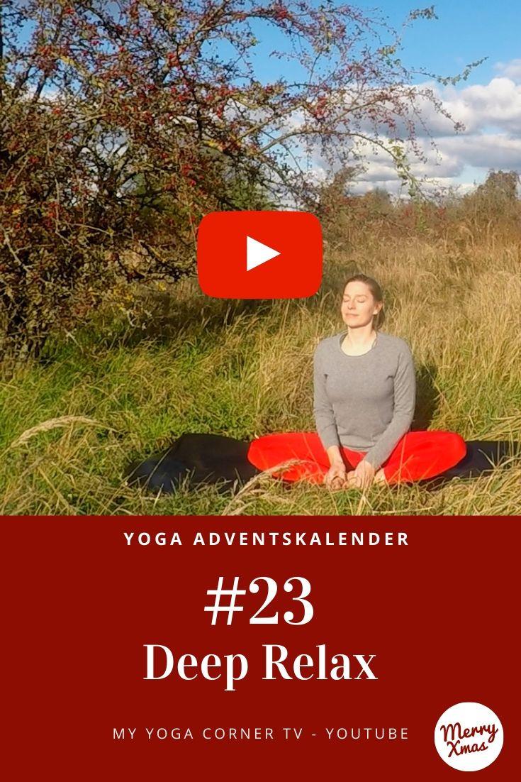 Yoga Türchen Nr. 23 Deep Relax - my yoga corner Adventskalender #yoga #adventskalender #yogavideo #pose #asana #deeprelax #anfänger #entspannung #easy #fitness #fit #healthy #workout #entspannt #yogini #leicht #dehnung #beine #leicht