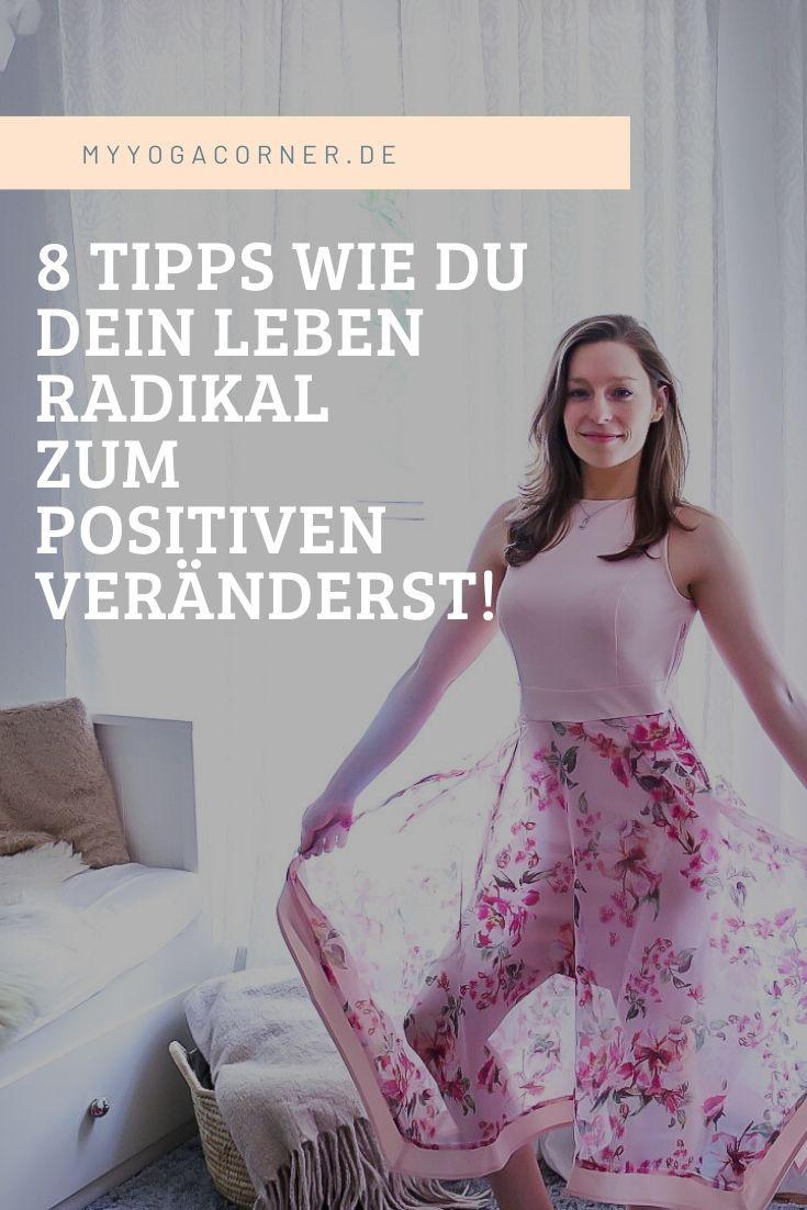 8 Tipps, die dein Leben radikal zum Positiven verändern #tipps #mindset #positiv #lebenverändern #veränderung #lifestyle #habits #gewohnheiten #selfimprovement #selbstentwicklung #positivepsychologie #psychologie #healthy #happy #selfconfidence #selbstbewusstsein