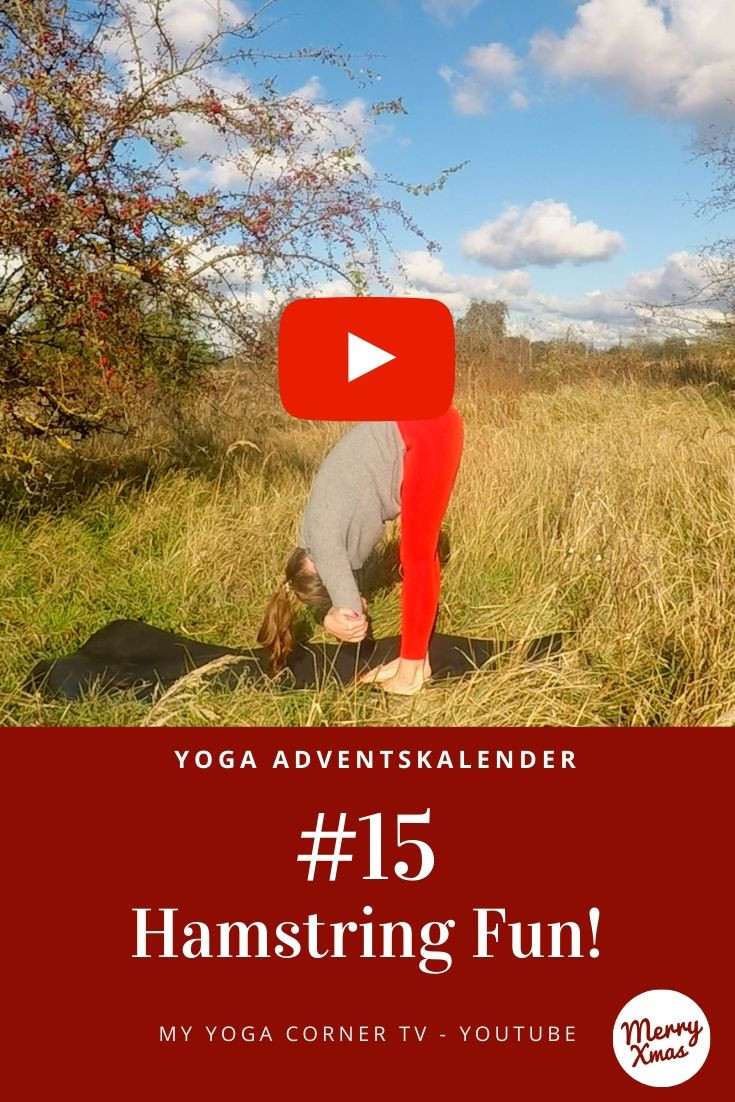 Yoga Türchen Nr. 15 Hamstring Fun! - my yoga corner Adventskalender #yoga #adventskalender #yogavideo #pose #asana #core #anfänger #stretchting #beine #easy #fitness #fit #healthy #hamstring #rücken #nacken