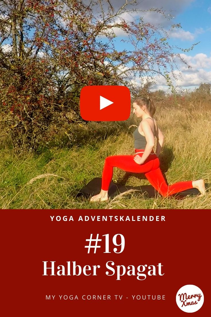 Yoga Türchen Nr. 19 Halber Spagat - my yoga corner Adventskalender #yoga #adventskalender #yogavideo #pose #asana #core #anfänger #twist #easy #fitness #fit #healthy #spagat #entspannt #power #stretching