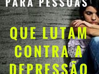 10 dicas para pessoas que lutam contra depressão