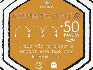 50 PASSOS: #IDEAespecialTCC