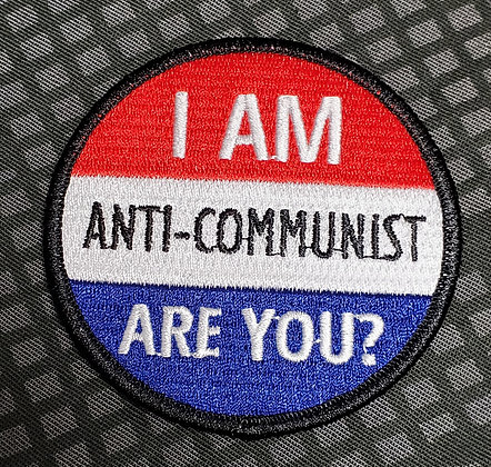 I am Anti-communist, are you? Patch