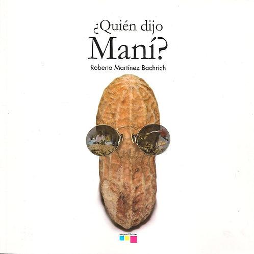 ¿Quién dijo Maní?