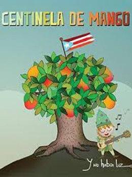 Centinela de Mangó / The Mango Tree Sentinnel