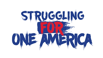 Struggling FOR One America.png