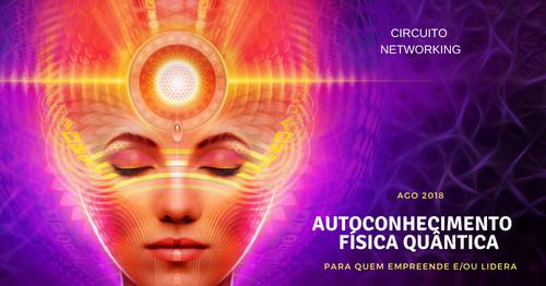 Autoconhecimento e Física Quântica - Circuito Networking