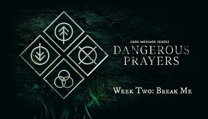 Dangerous Prayers Week Two.jpg