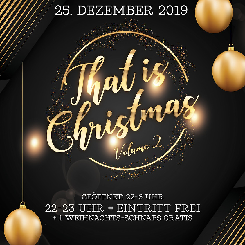 That is Christmas VOL. 2 | Erster Weihnachtsfeiertag