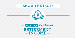 The Fair Tax will NOT tax your retirement income