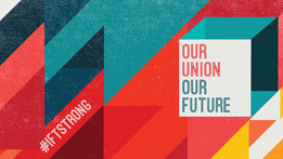 Members gear up to fight for OUR UNION, OUR FUTURE