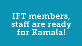IFT members, staff are ready for Kamala!