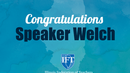 Illinois Federation of Teachers Statement on First Black House Speaker in Illinois