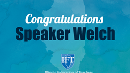 Illinois Federation of Teachers Statement on First Black House Speaker in Illinois