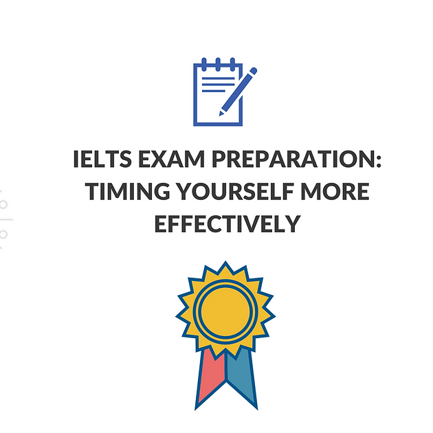 Ielts exam preparation timing yourself more effectively ielts ielts exam preparation timing yourself more effectively ccuart Choice Image