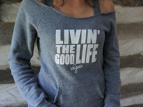 Livin' the Good Vegan Life Sweatshirt
