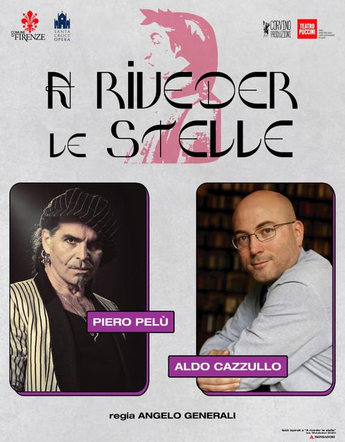 """""""A RIVEDER LE STELLE"""" È IL NUOVO RACCONTO TEATRALE DI ALDO CAZZULLO CON PIERO PELÙ"""
