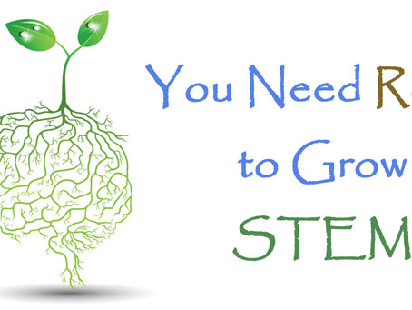 You Need Roots To Grow STEM